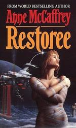 Restoree : Fantasy - Anne McCaffrey