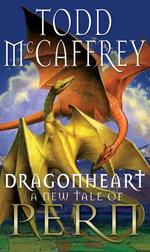 Dragonheart : Fantasy - Todd McCaffrey