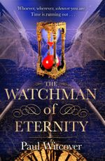 The Watchman of Eternity - Paul Witcover