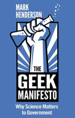 The Geek Manifesto : Why Science Matters to Government (mini ebook) - Mark Henderson