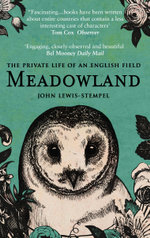 Meadowland : the private life of an English field - John Lewis-Stempel