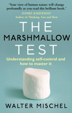 The Marshmallow Test : Understanding Self-control and How To Master It - Walter Mischel