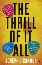 The Thrill of it All - Joseph O'Connor