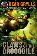 Mission Survival 5 : Claws of the Crocodile - Bear Grylls