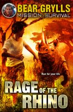 Mission Survival 7 : Rage of the Rhino - Bear Grylls