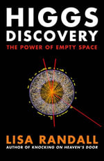 Higgs Discovery : The Power of Empty Space - Lisa Randall