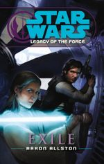 Star Wars : Legacy of the Force IV - Exile - Aaron Allston