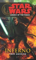 Star Wars : Legacy of the Force VI - Inferno - Troy Denning