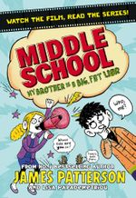 Middle School : Middle School Series : Book 3 - James Patterson