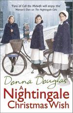 A Nightingale Christmas Wish : (Nightingales 5) - Donna Douglas
