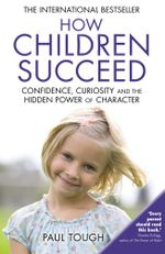 How Children Succeed - Paul Tough