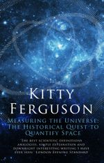 Measuring the Universe : The Historical Quest to Quantify Space - Kitty Ferguson