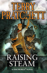 Raising Steam : (Discworld novel 40) - Terry Pratchett