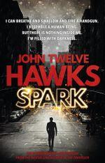 Spark - John Twelve Hawks