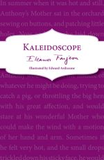 Kaleidoscope - Eleanor Farjeon