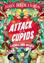 Attack of the Cupids - John Dickinson