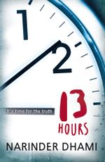 Thirteen Hours - Narinder Dhami