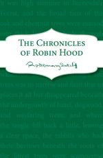 The Chronicles of Robin Hood - Rosemary Sutcliff