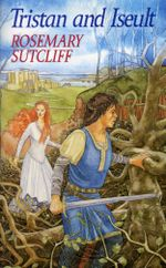 Tristan And Iseult - Rosemary Sutcliff