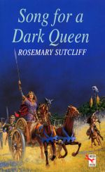 Song For A Dark Queen - Rosemary Sutcliff
