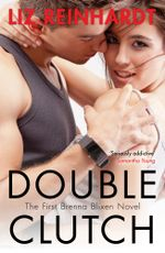Double Clutch (A Brenna Blixen Novel) - Liz Reinhardt
