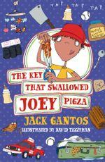 The Key That Swallowed Joey Pigza - Jack Gantos