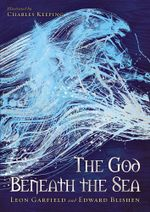 God Beneath The Sea - Leon Garfield