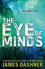 The Eye of Minds : Mortality Doctrine Series : Book 1 - James Dashner