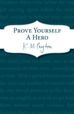Prove Yourself a Hero - K M Peyton