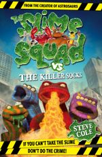 Slime Squad Vs The Killer Socks : Book 5 - Steve Cole
