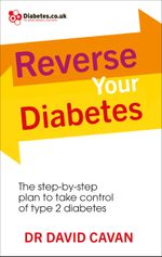 Reverse Your Diabetes : The Step-by-Step Plan to Take Control of Type 2 Diabetes - David Cavan