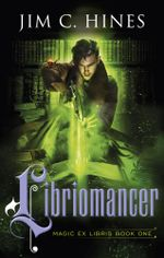 Libriomancer - Jim C. Hines