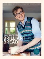 Brilliant Bread - James Morton
