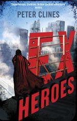Ex-Heroes : Superheroes vs Zombies - Peter Clines