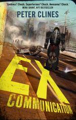 Ex-Communication : Superheroes vs Zombies - Peter Clines