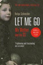 Let Me Go - Helga Schneider