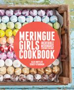 Meringue Girls Cookbook - Alex Hoffler