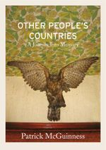 Other People's Countries : A Journey into Memory - Patrick McGuinness