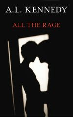 All the Rage - A. L. Kennedy