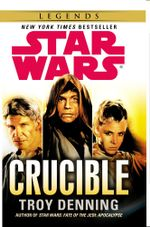 Star Wars : Crucible : Star Wars Series : Number 88 - Troy Denning