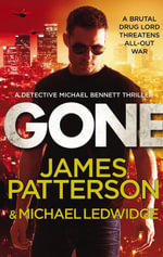Gone : (Michael Bennett 6) - James Patterson