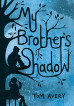 My Brother's Shadow - Tom Avery