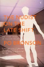 The Nudist On The Lateshift : and Other Tales of Silicon Valley - Po Bronson
