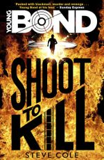Young Bond : Shoot to Kill - Steve Cole