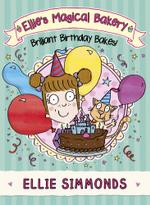 Ellie's Magical Bakery : Brilliant Birthday Bakes! - Ellie Simmonds