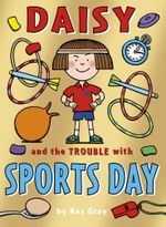 Daisy and the Trouble with Sports Day - Kes Gray
