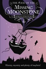 The Wollstonecraft Detective Agency : The Case of the Missing Moonstone - Jordan Stratford