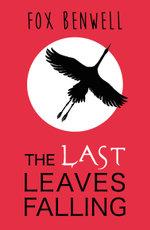 The Last Leaves Falling - Sarah Benwell