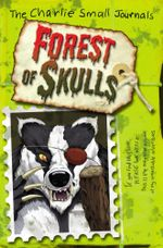 Charlie Small : Forest of Skulls - Charlie Small