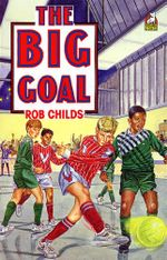 The Big Goal - Rob Childs